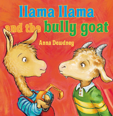 Llama Llama and the Bully Goat - Dewdney, Anna
