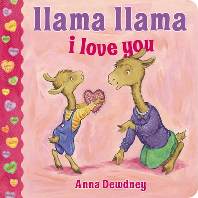 Llama Llama I Love You - Dewdney, Anna