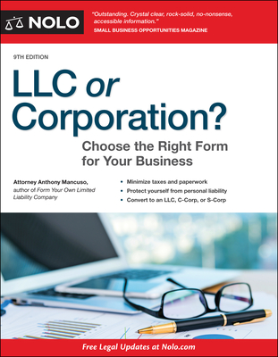 LLC or Corporation?: Choose the Right Form for Your Business - Mancuso, Anthony