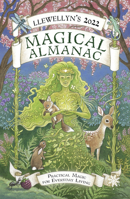 Llewellyn's 2022 Magical Almanac: Practical Magic for Everyday Living - Cicero, Chic (Contributions by), and Cicero, Sandra Tabatha (Contributions by), and Freuler, Kate (Contributions by)