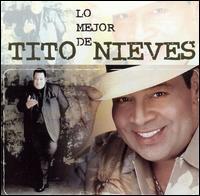 Lo Mejor de Tito Nieves - Tito Nieves