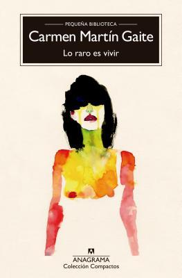 Lo Raro Es Vivir - Martin Gaite, Carmen