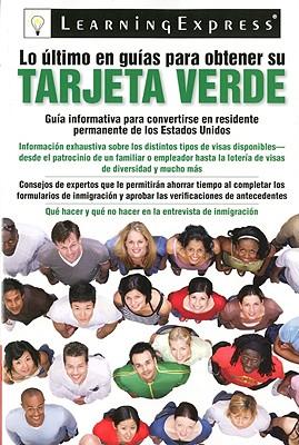 Lo Ultimo en Guias de Obtener su Tarjeta Verde - Learning Express LLC (Creator)