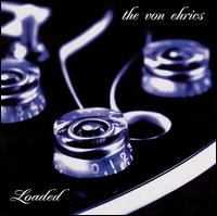 Loaded - The von Ehrics