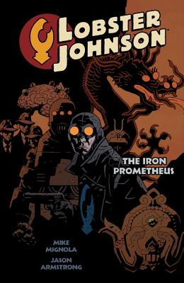 Lobster Johnson: The Iron Prometheus, Volume 1 - Mignola, Mike, and Armstrong, Jason (Illustrator), and Research and Education Association (Illustrator)