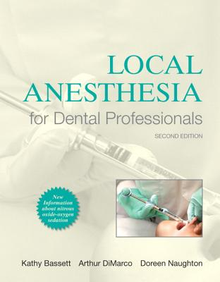 Local Anesthesia for Dental Professionals - Bassett, Kathy, and DiMarco, Arthur, and Naughton, Doreen