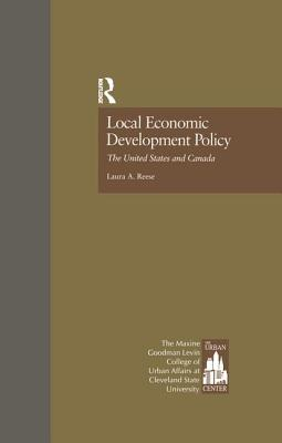 Local Economic Development Policy: The United States and Canada - Reese, Laura A