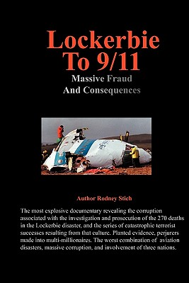 Lockerbie to 9/11: Massive Fraud and Consequences - Stich, Rodney