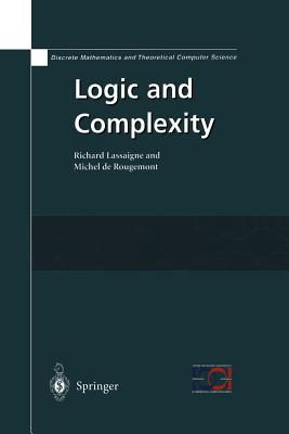 Logic and Complexity - Lassaigne, Richard, and De Rougemont, Michel