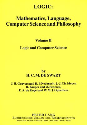 Logic: Logic and Computer Science v. 2: Mathematics, Language, Computer Science and Philosophy - Swart, Harrie C. M. de