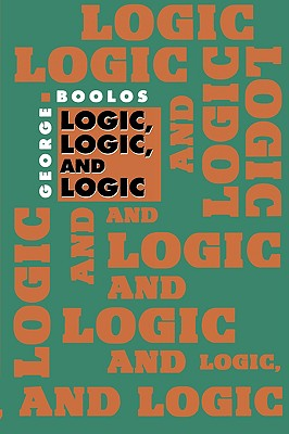 Logic, Logic, and Logic - Boolos, George, and Burgess, John P (Introduction by), and Jeffrey, Richard (Introduction by)