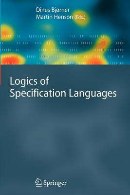 Logics of Specification Languages - Bjorner, Dines (Editor), and Henson, Martin C. (Editor)