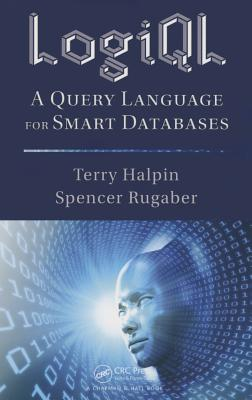 LogiQL: A Query Language for Smart Databases - Halpin, Terry, and Rugaber, Spencer