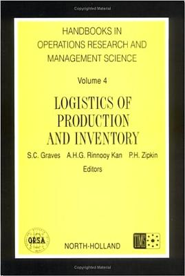 Logistics of Production and Inventory - Graves, S C (Editor), and Rinnooy Kan, A H G (Editor), and Zipkin, P H (Editor)