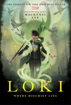 Loki: Where Mischief Lies - Lee, Mackenzi