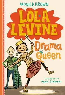 Lola Levine: Drama Queen - Brown, Monica