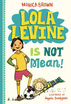 Lola Levine Is Not Mean! - Brown, Monica