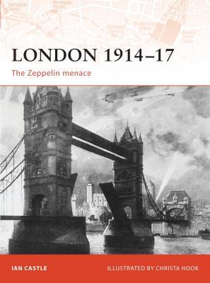 London 1914-17: The Zeppelin Menace - Castle, Ian