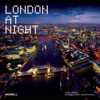 London at Night - Hawkes, Jason, and Powell, Kenneth (Introduction by)