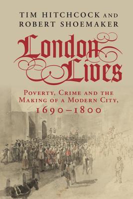 London Lives - Hitchcock, Tim, Professor, and Shoemaker, Robert, Professor