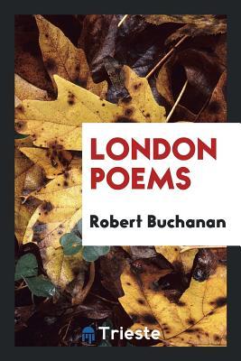 London Poems - Buchanan, Robert