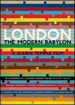 London: The Modern Babylon - Julien Temple