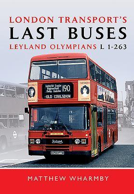 London Transport's Last Buses: Leyland Olympians L1-263 - Wharmby, Matthew