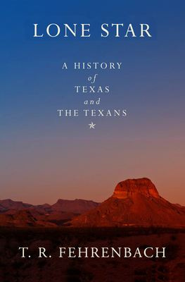 Lone Star: A History of Texas and the Texans - Fehrenbach, T R