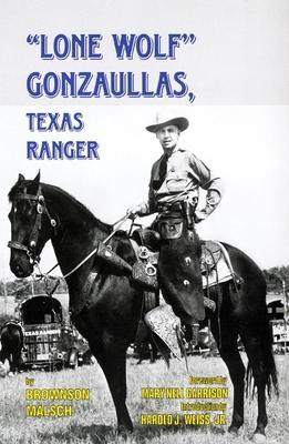 Lone Wolf Gonzaullas: Texas Ranger - Malsch, Brownson