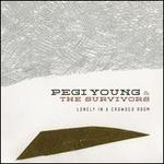 Lonely in a Crowded Room [LP] - Pegi Young & the Survivors