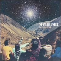 Lonely Is a Lifetime [LP] - The Wild Feathers