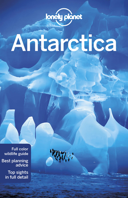Lonely Planet Antarctica - Lonely Planet, and Averbuck, Alexis, and Brown, Cathy