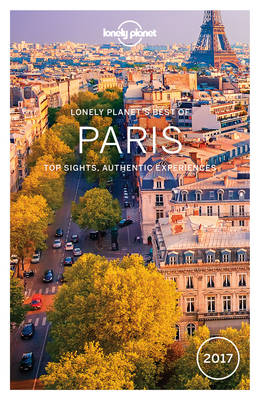 Lonely Planet Best of Paris 2017 - Lonely Planet, and Le Nevez, Catherine, and Pitts, Christopher