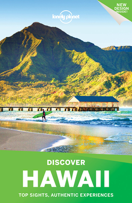 Lonely Planet Discover Hawaii - Lonely Planet, and Balfour, Amy C, and Bell, Loren