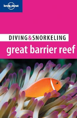 Lonely Planet Diving & Snorkeling Great Barrier Reef - Zell, Len