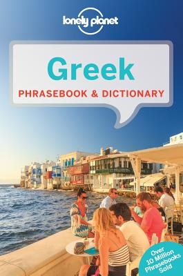 Lonely Planet Greek Phrasebook & Dictionary - Lonely Planet, and Spilias, Thanasis