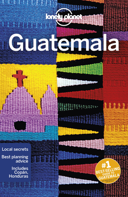 Lonely Planet Guatemala - Lonely Planet, and Clammer, Paul, and Bartlett, Ray