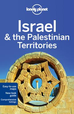 Lonely Planet Israel & the Palestinian Territories - Lonely Planet, and Robinson, Daniel, and Crowcroft, Orlando