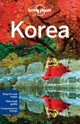 Lonely Planet Korea - Lonely Planet, and Richmond, Simon, and Holden, Trent