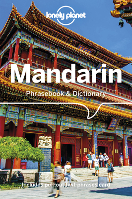 Lonely Planet Mandarin Phrasebook & Dictionary - Lonely Planet, and Garnaut, Anthony, and Lu, Tim
