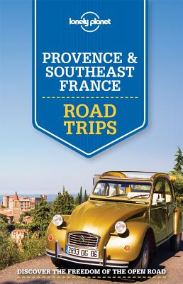 Lonely Planet Provence & Southeast France Road Trips - Lonely Planet, and Berry, Oliver, and Clark, Gregor