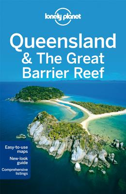 Lonely Planet Queensland & the Great Barrier Reef - Lonely Planet, and Rawlings-Way, Charles, and Sheward, Tamara