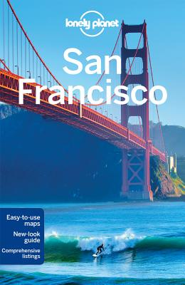 Lonely Planet San Francisco - Lonely Planet, and Bing, Alison, and Benson, Sara