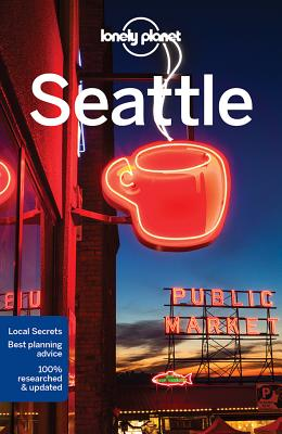 Lonely Planet Seattle - Lonely Planet, and Sainsbury, Brendan, and Brash, Celeste