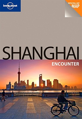 Lonely Planet Shanghai Encounter - Pitts, Christopher