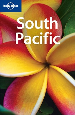 Lonely Planet South Pacific - McKinnon, Rowan, and Atkinson, Brett, and Brash, Celeste