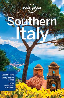 Lonely Planet Southern Italy - Lonely Planet, and Bonetto, Cristian, and Clark, Gregor
