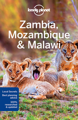 Lonely Planet Zambia, Mozambique & Malawi - Lonely Planet, and Fitzpatrick, Mary, and Bainbridge, James