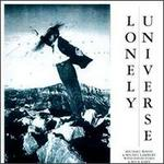 Lonely Universe - Michael White & Michael Labert with David Torn & Mick Karn