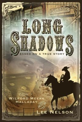 Long Shadows - Halladay, Wilford Meeks, and Nelson, Lee